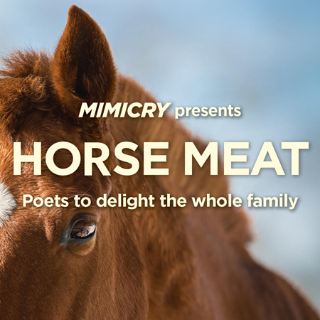 Horse Meat: Mimicry poets to delight the whole family