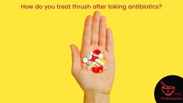 How do you treat thrush after taking antibiotics