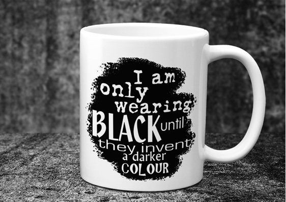 I am only wearing black until they invent something darker Mug