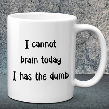 I Cannot Brain Today Mug