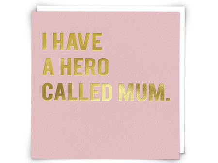 I Have a Hero Called Mum Card