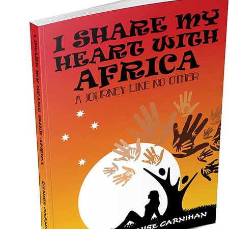 I Share My Heart With Africa - a journey like no other