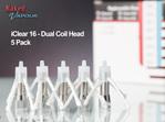 iClear 16 - Dual Coil Head - 5 Pack