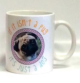 Isn't a Pug Mug