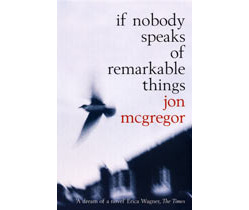If Nobody Speaks of Remarkable Things (PRE-ORDER ONLY)