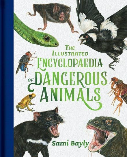 Illustrated Encyclopaedia of Dangerous Animals