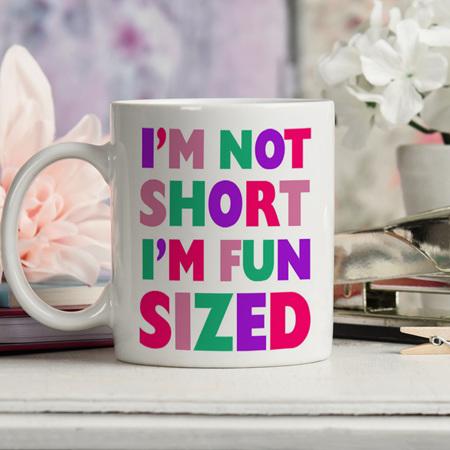 I'm Fun Sized Funny Mug