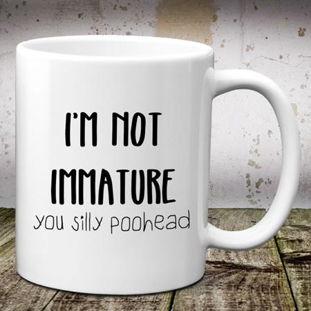 I'm Not Immature Mug