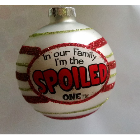 I'm the Spoiled One - Tree Decoration