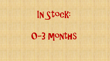 In Stock - 0-3 months