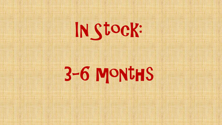 In Stock - 3-6 months