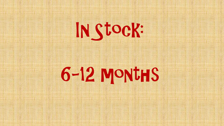 In Stock - 6-12 months