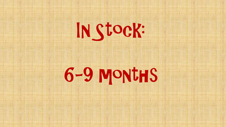 In Stock - 6-9 months