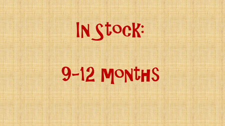 In Stock - 9-12 months