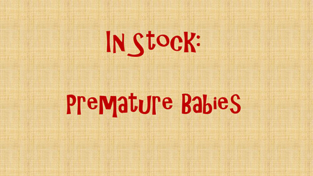 In Stock - Premature babies, 2.5-3.2 kg