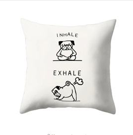 INHALE...EXHALE ... FUNNY DOG Cushion Cover