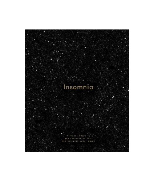 Insomnia: A Guide to and Consolation for the Restless Early Hours