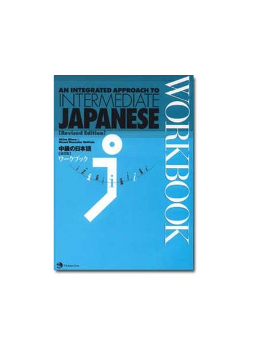 Integrated Approach to Intermediate Japanese Workbook