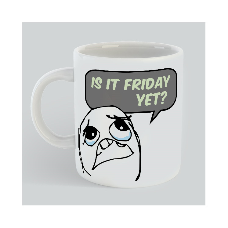 Is It Friday Yet Mug