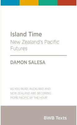 Island Time: New Zealand's Pacific Futures: 2017