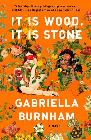 It Is Wood, It Is Stone: A Novel