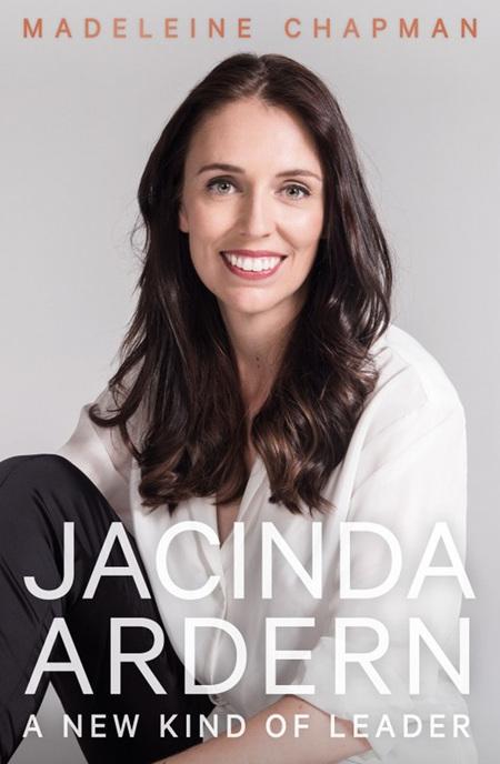Jacinda Ardern: A New Kind of Leader (PRE-ORDER ONLY)