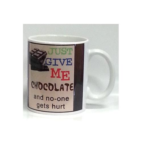 Just give me chocolate Mug funny gift chocolate lovers