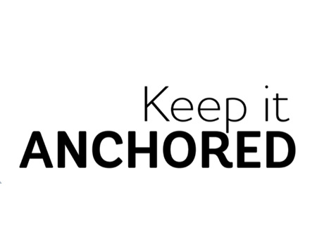 Keep It Anchored