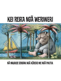 Kei Reira Nga Weriweri: Where the Wild Things Are (PRE-ORDER ONLY)