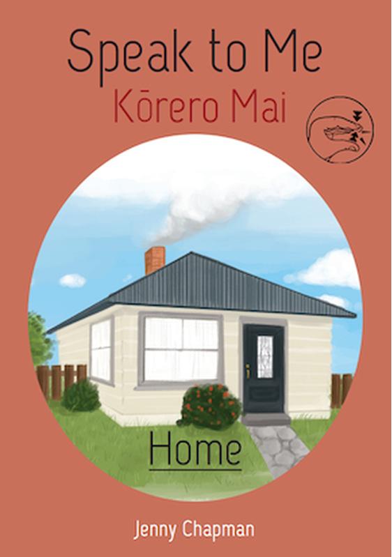 Korero Mai: Kainga : Speak to Me: Home