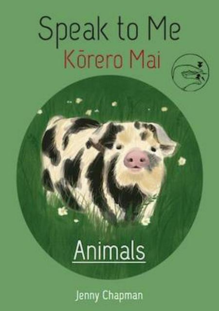 Korero Mai: Kararehe : Speak to Me: Animals