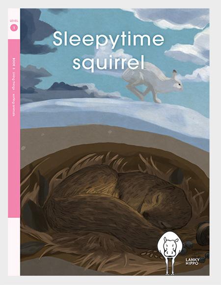 Lanky Hippo: Sleepytime Squirrel