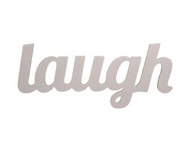 'LAUGH' chipboard sign