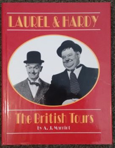 Laurel & Hardy: The British Tours by A.J. Marriot