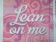 Lean on Me canvas only