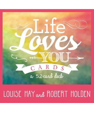Life Loves You Louise Hay
