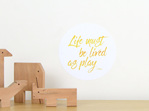 Life must be lived as play quote wall decal