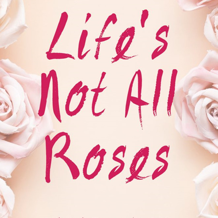 Life's Not All Roses - A Mother's Journey With Twins, Disability, And Adapting To Change