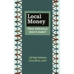 Local Money: What difference does it make?
