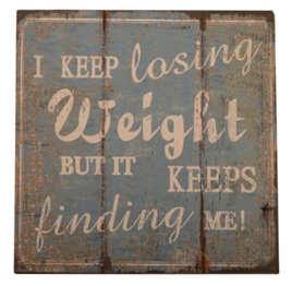 Losing Weight - Tin Sign