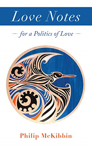 Love Notes: For a Politics of Love (PRE-ORDER ONLY)