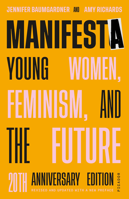 Manifesta: Young Women, Feminism, and the Future (20th Anniversary Edition)