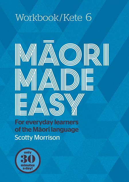 Maori Made Easy 6