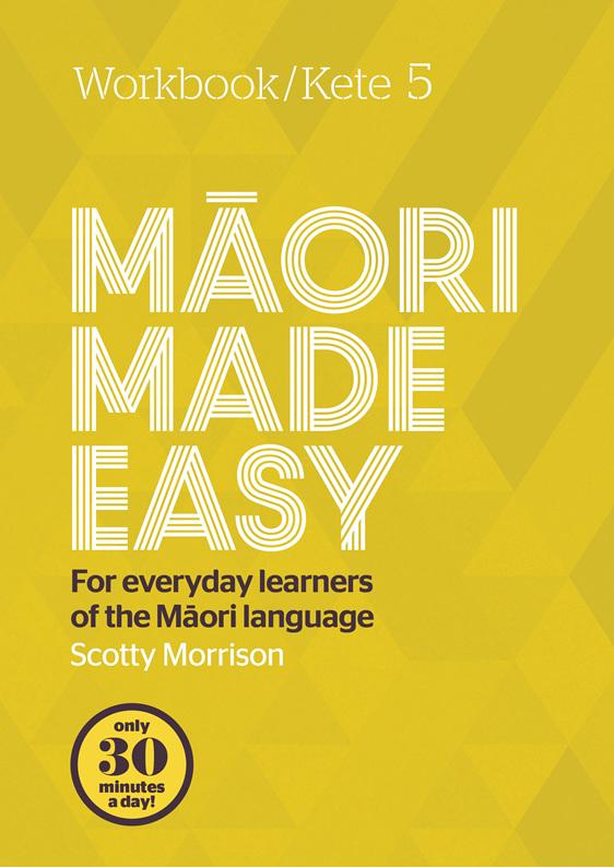 Maori Made Easy Workbook 5/kete 5