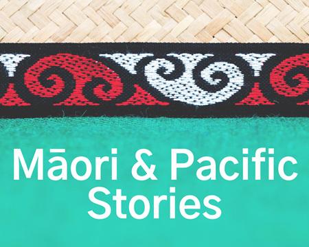 Māori & Pacific Stories