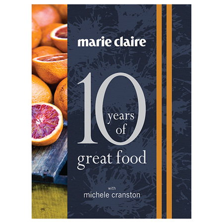 Marie Claire: 10 Years of Great Food