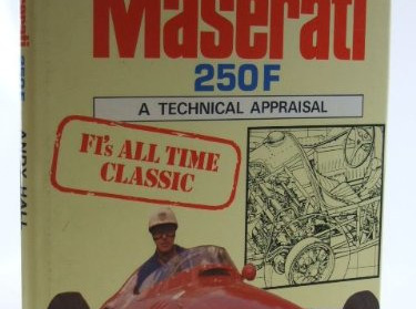 Maserati 250F A technical Appraisal by Andy Hall