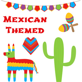Mexican Themed