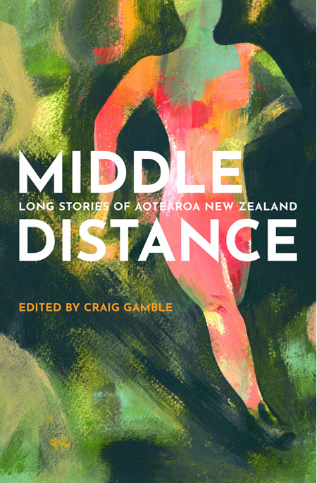 Middle Distance: Long Stories of Aotearoa New Zealand (pre-order)