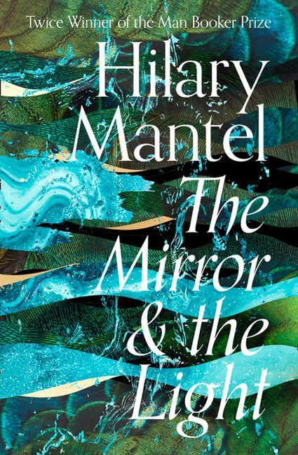 Mirror and the Light (The Wolf Hall Trilogy)